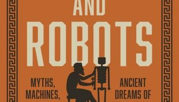 Οι αρχαίοι Έλληνες φαντάστηκαν πρώτοι τα ρομπότ και την τεχνητή νοημοσύνη